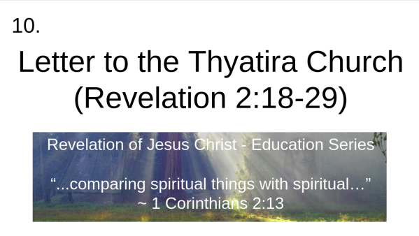 Video 10 Letter to the Thyatira Church