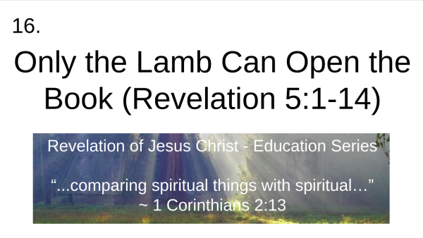 video 16 Only the Lamb Can Open the Book