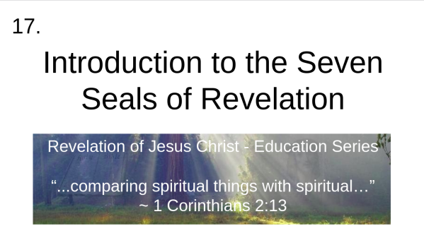 video 17 Introduction to the Seven Seals of Revelation